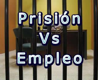 Reflexiones entre tener un empleo Vs estar en prisión